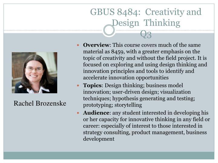 GBUS 8484:  Creativity and Design  Thinking