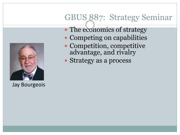 GBUS 887:  Strategy Seminar