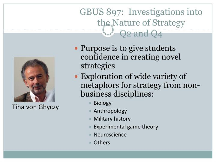 GBUS 897:  Investigations into the Nature of Strategy