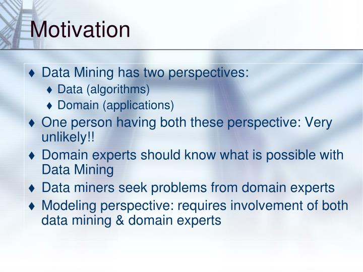 Data Mining has two perspectives: