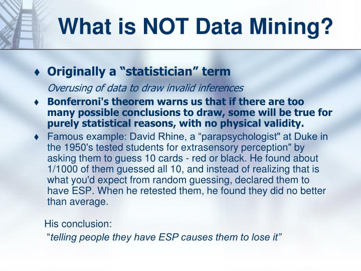 What is NOT Data Mining?