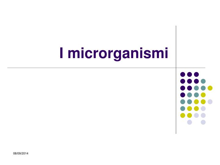 I microrganismi