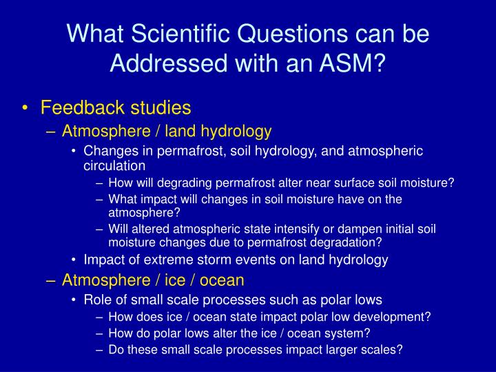 What Scientific Questions can be Addressed with an ASM?