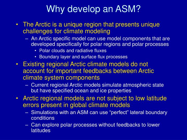 Why develop an asm