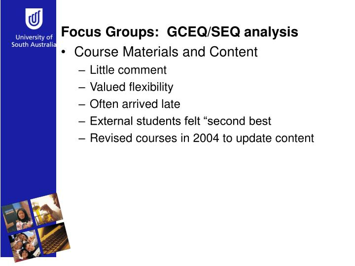 Focus Groups:  GCEQ/SEQ analysis
