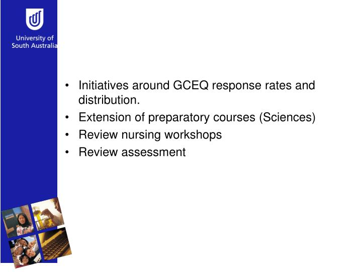 Initiatives around GCEQ response rates and distribution.
