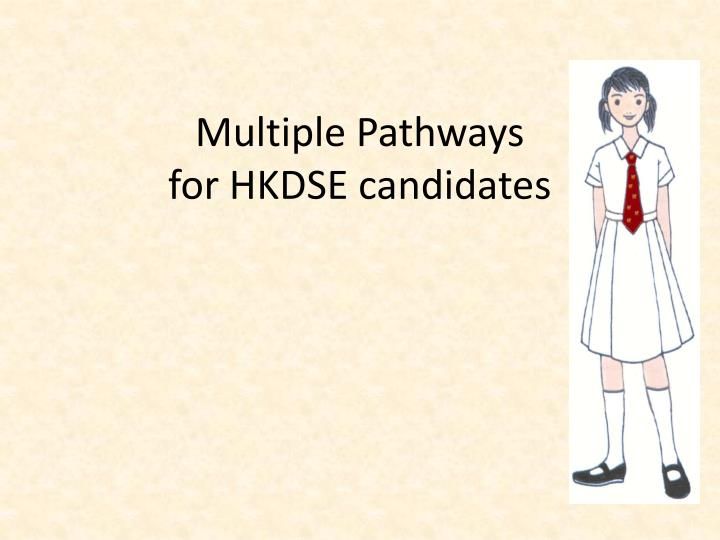 Multiple pathways for hkdse candidates