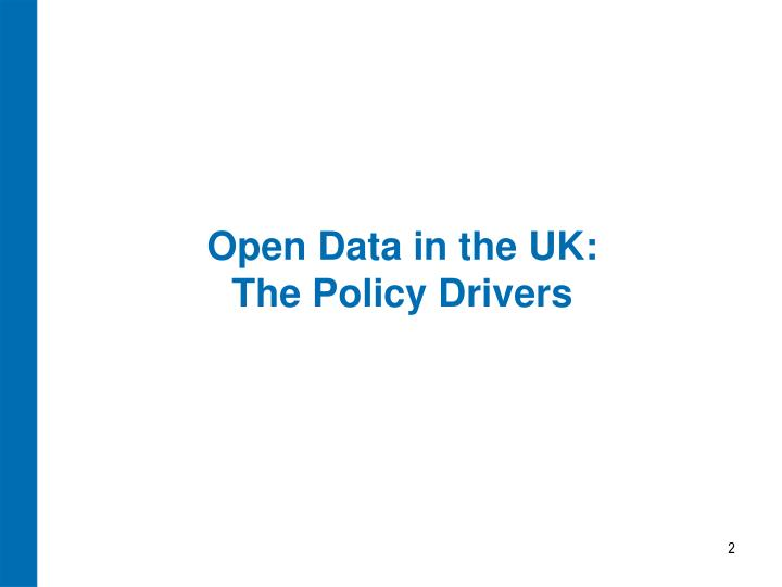 Open data in the uk the policy drivers