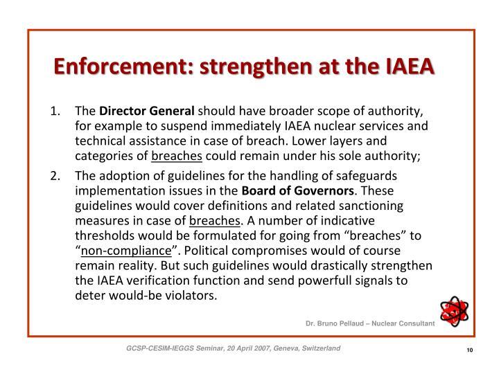 Enforcement: strengthen at the IAEA