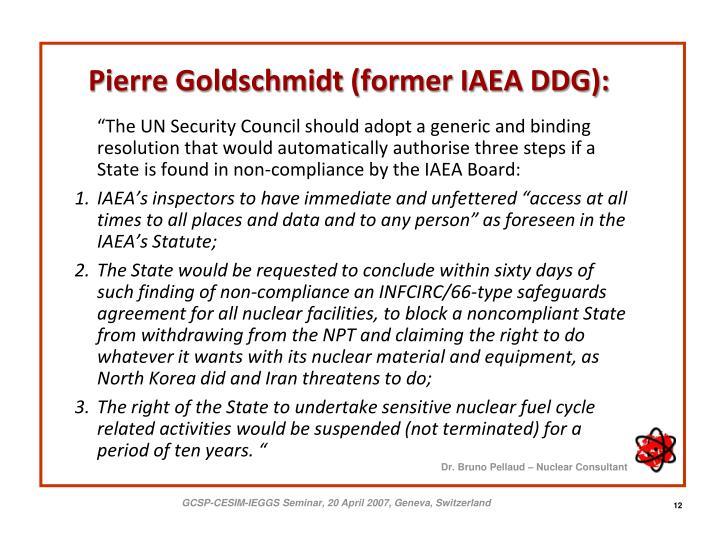 Pierre Goldschmidt (former IAEA DDG):