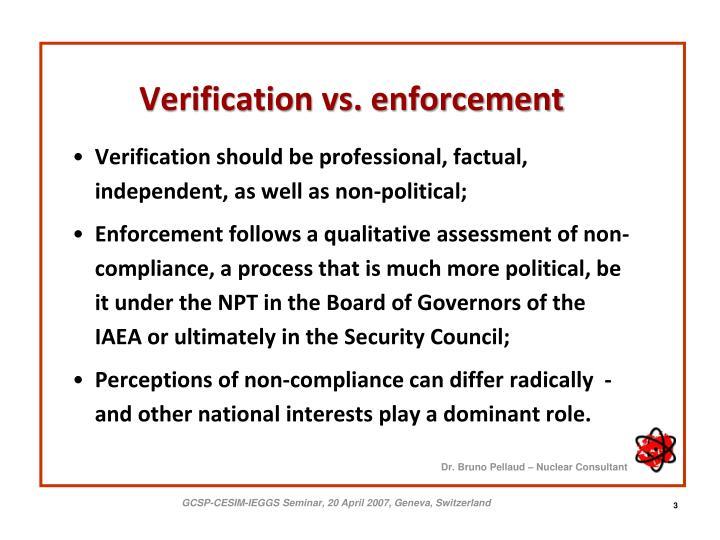 Verification vs. enforcement