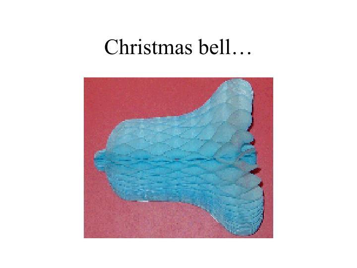 Christmas bell…