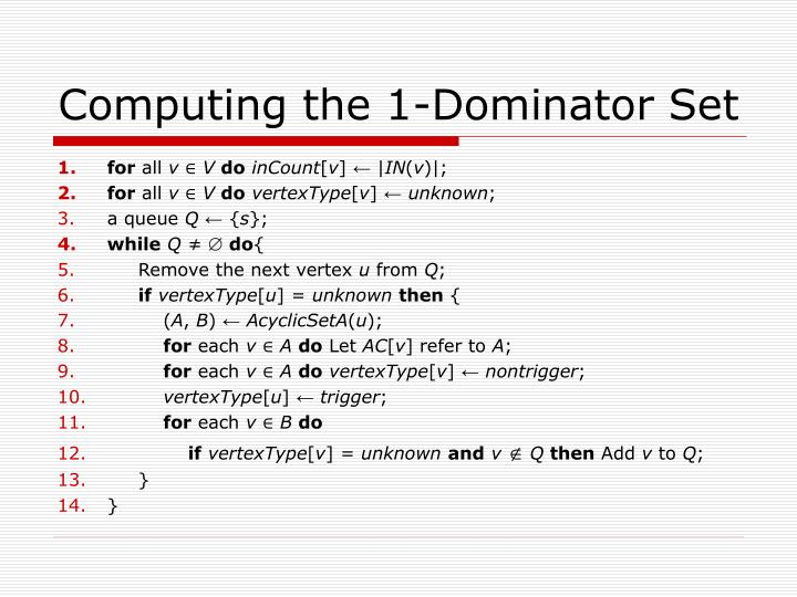 Computing the 1-Dominator Set