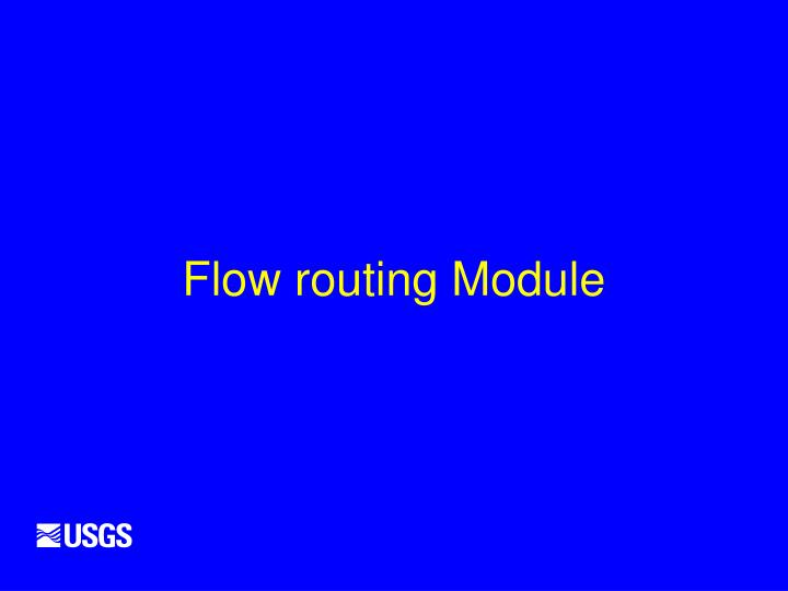 Flow routing Module