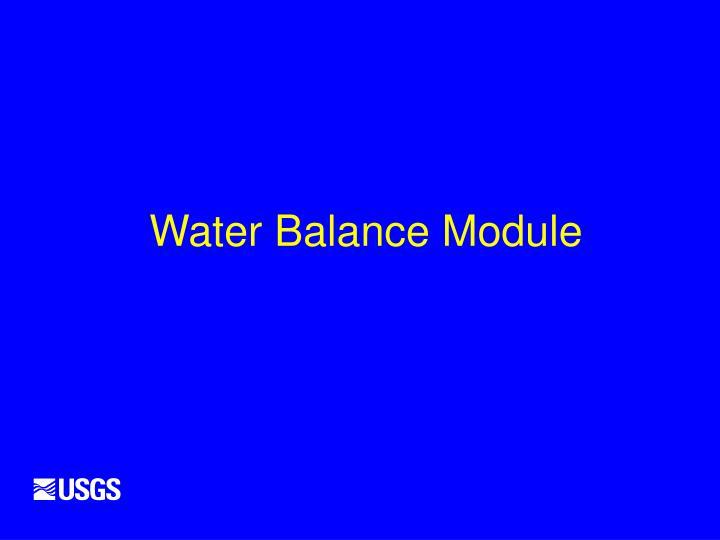 Water Balance Module