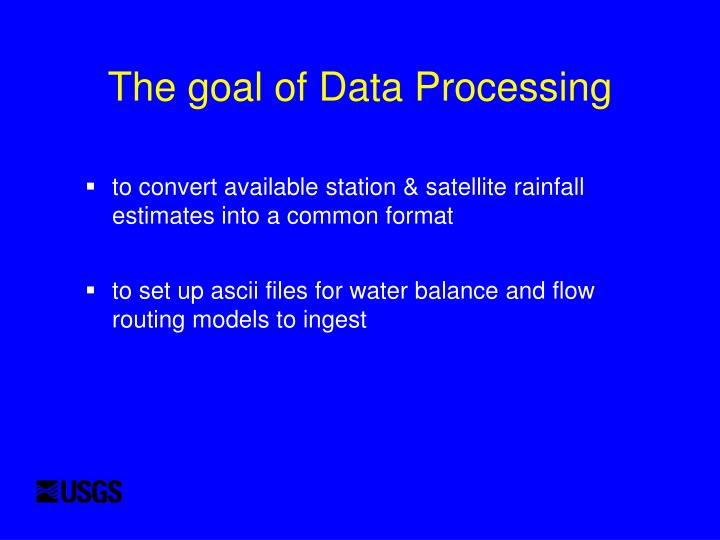 The goal of Data Processing