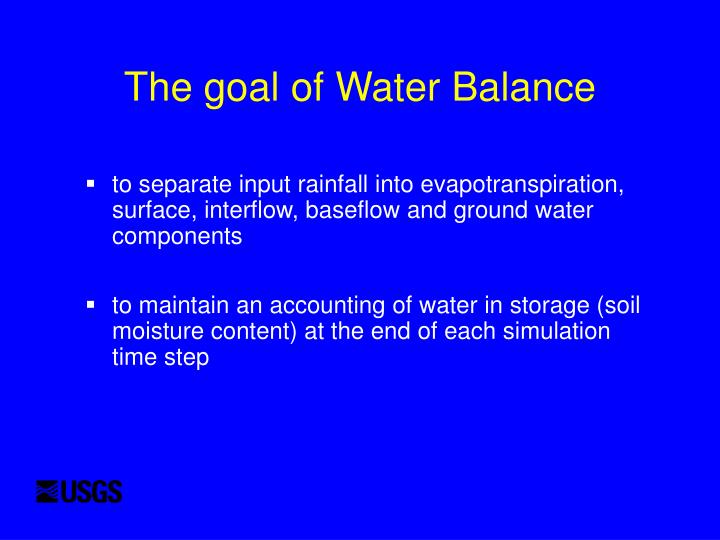 The goal of Water Balance