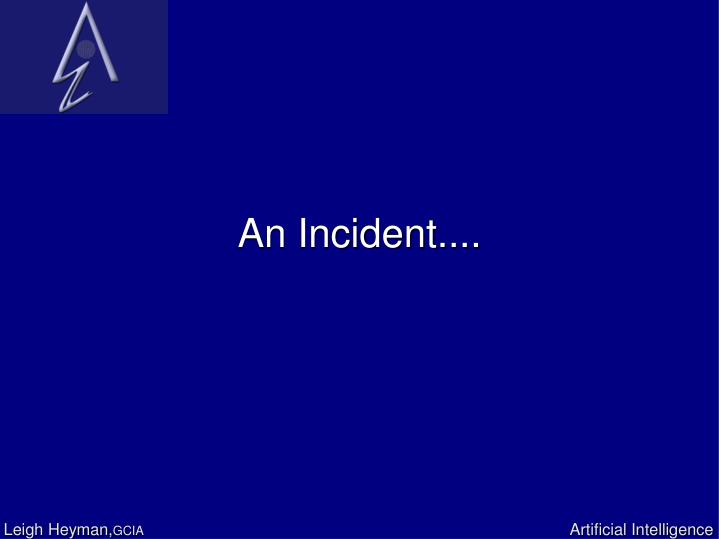 An Incident....