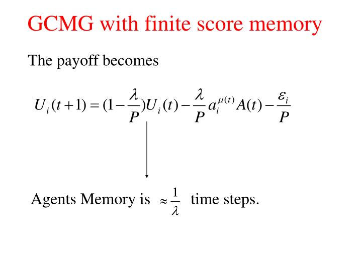 GCMG with finite score memory