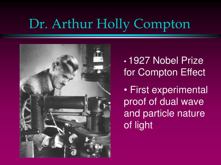 Dr. Arthur Holly Compton