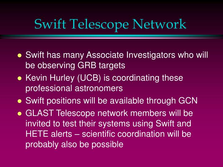 Swift Telescope Network