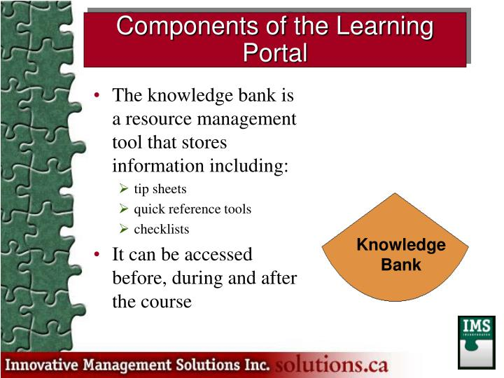 The knowledge bank is a resource management tool that stores information including: