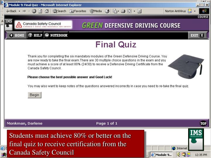 Students must achieve 80% or better on the final quiz to receive certification from the Canada Safety Council