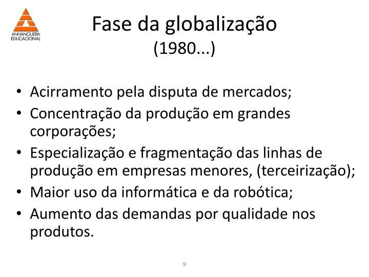 Fase da globalização