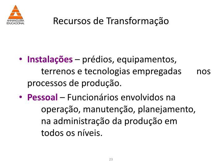 Recursos de Transformação