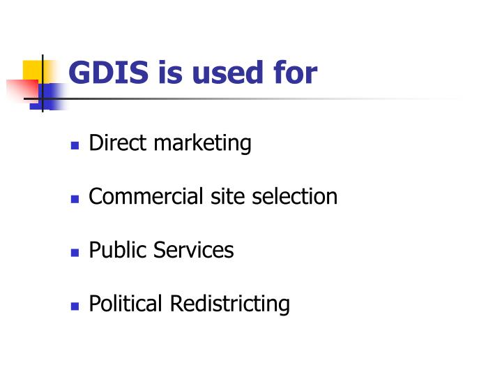 GDIS is used for