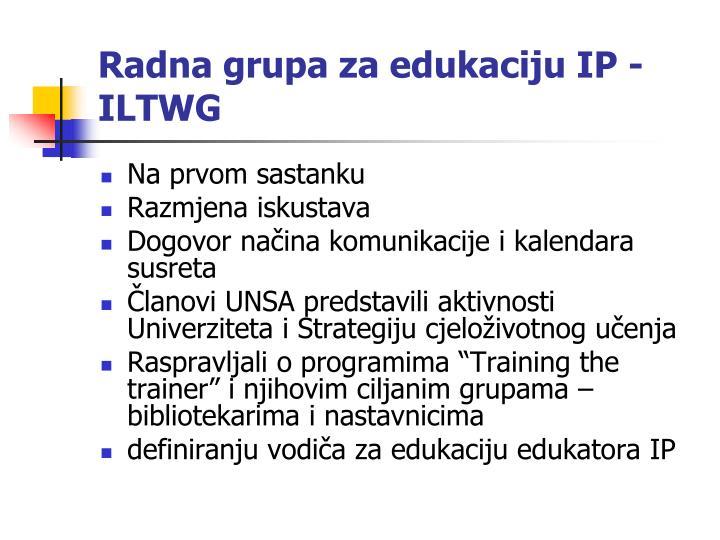 Radna grupa za edukaciju IP - ILTWG
