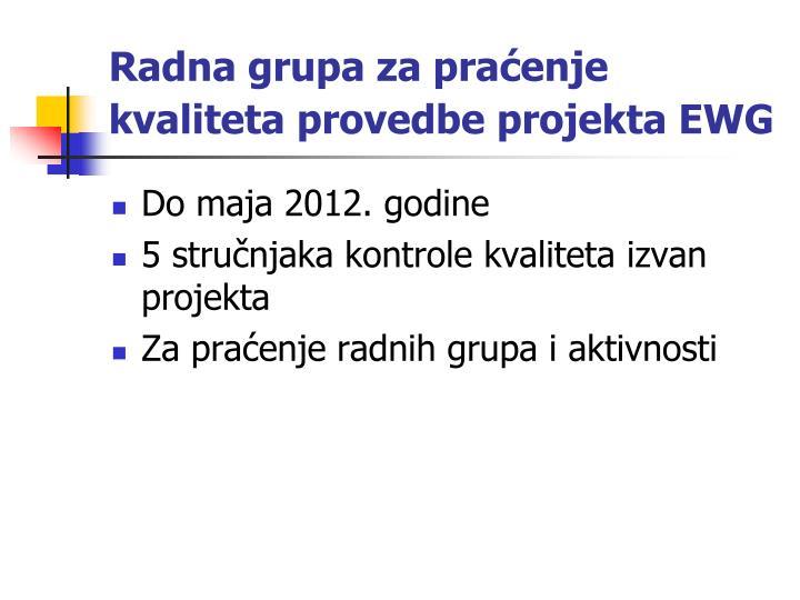 Radna grupa za praćenje kvaliteta provedbe projekta EWG