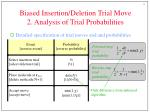 biased insertion deletion trial move 2 analysis of trial probabilities