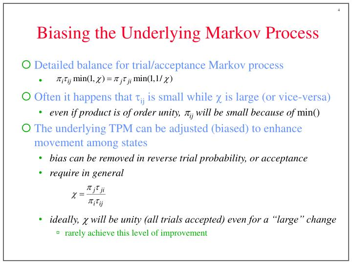 Biasing the Underlying Markov Process