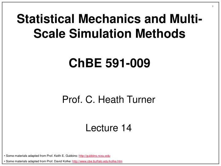 Statistical mechanics and multi scale simulation methods chbe 591 009
