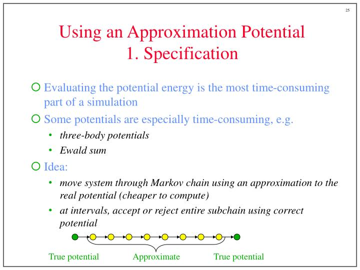 Using an Approximation Potential