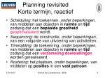 planning revisited korte termijn reactief
