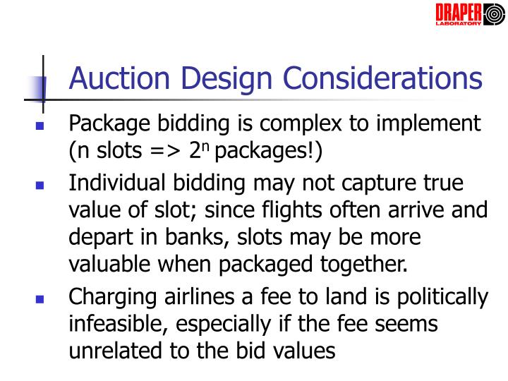 Auction Design Considerations