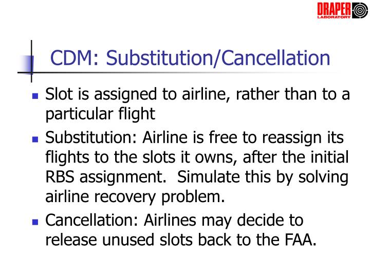 CDM: Substitution/Cancellation