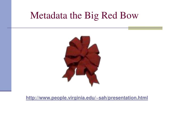 Metadata the Big Red Bow
