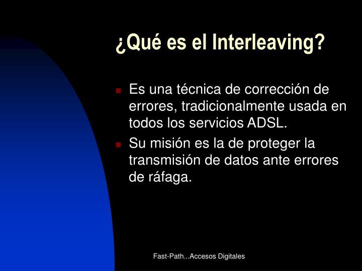¿Qué es el Interleaving?