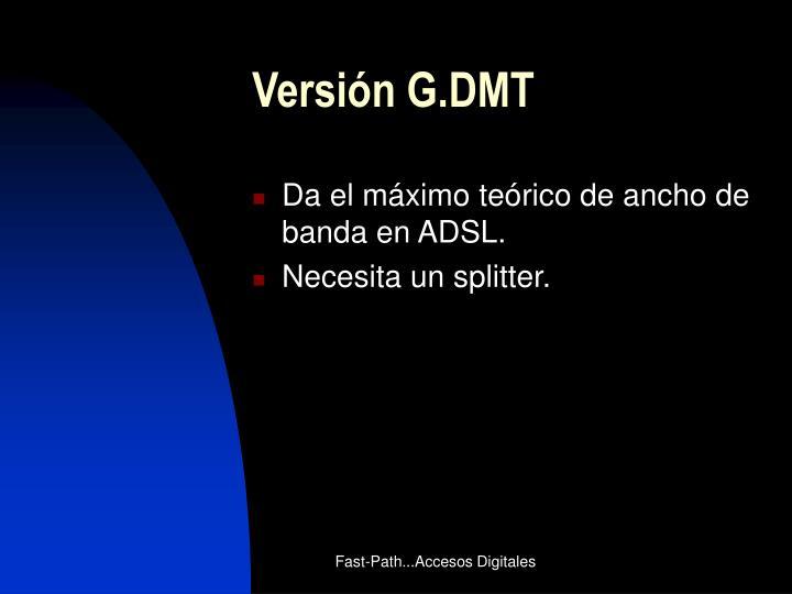 Versión G.DMT