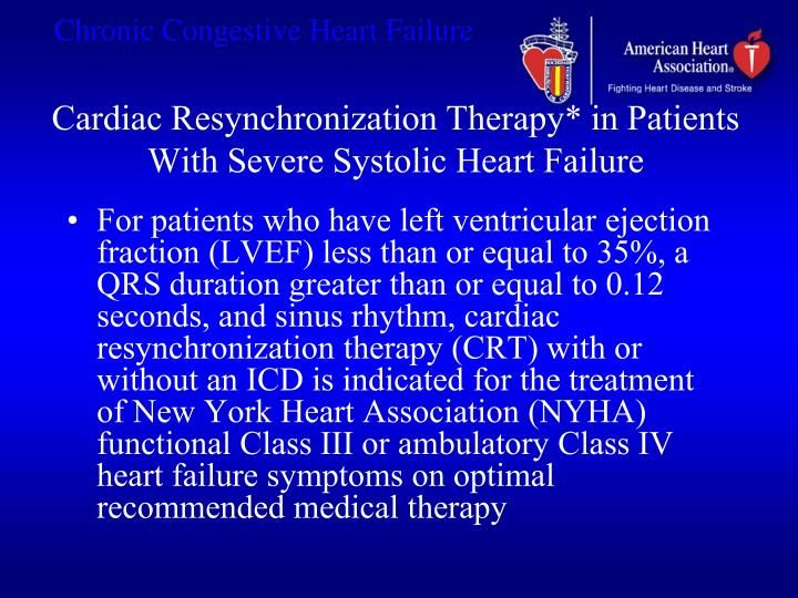 Cardiac Resynchronization Therapy* in Patients With Severe Systolic Heart Failure