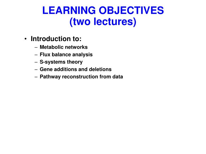 Learning objectives two lectures