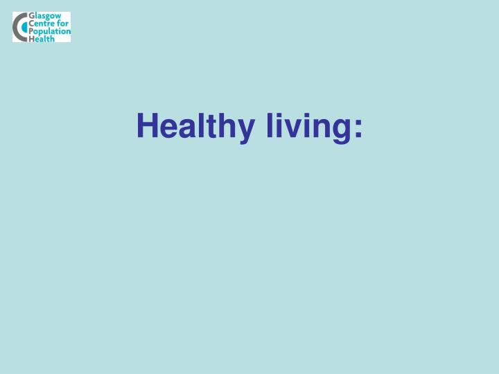 Healthy living: