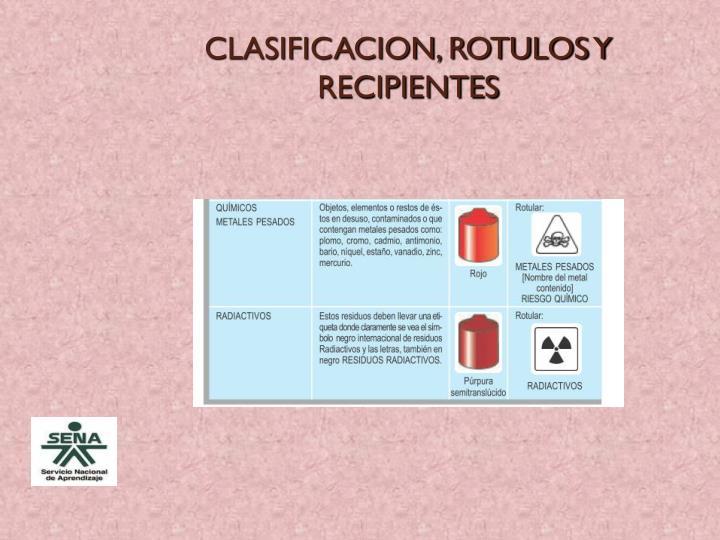 CLASIFICACION, ROTULOS Y RECIPIENTES