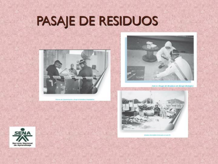 PASAJE DE RESIDUOS