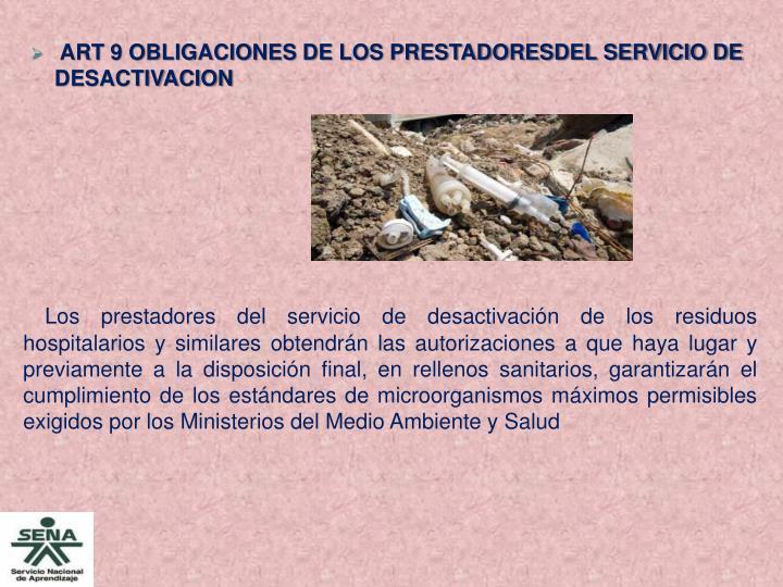 ART 9 OBLIGACIONES DE LOS PRESTADORESDEL SERVICIO DE DESACTIVACION