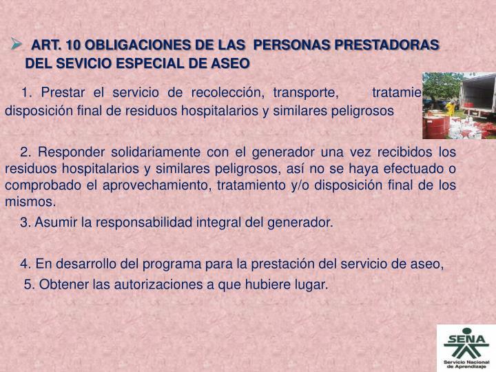 ART. 10 OBLIGACIONES DE LAS  PERSONAS PRESTADORAS DEL SEVICIO ESPECIAL DE ASEO