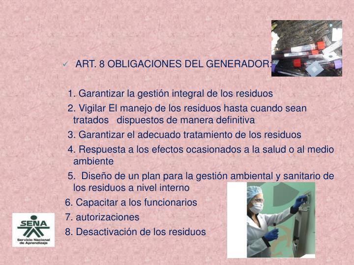 ART. 8 OBLIGACIONES DEL GENERADOR: